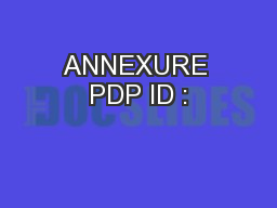 ANNEXURE PDP ID :