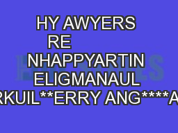 HY AWYERS RE            NHAPPYARTIN ELIGMANAUL ERKUIL**ERRY ANG****Acc