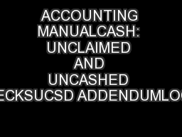 ACCOUNTING MANUALCASH: UNCLAIMED AND UNCASHED CHECKSUCSD ADDENDUMLOCAL