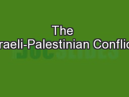 The Israeli-Palestinian Conflict:
