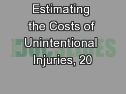 Estimating the Costs of Unintentional Injuries, 20