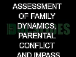 ASSESSMENT OF FAMILY DYNAMICS, PARENTAL CONFLICT AND IMPASS