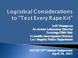"""Logistical Considerations to """"Test Every Rape Kit"""" PowerPoint PPT Presentation"""