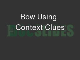 Bow Using Context Clues
