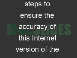 While w e have taken steps to ensure the accuracy of this Internet version of the document it is not the official version