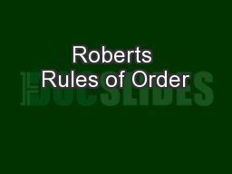 Roberts Rules of Order PowerPoint Presentation, PPT - DocSlides