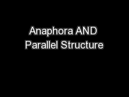 Anaphora AND Parallel Structure