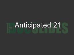 Anticipated 21