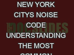 Bill de Blasio Mayor Emily Lloyd Commissioner A GUIDE TO NEW YORK CITYS NOISE CODE UNDERSTANDING THE MOST COMMON SOURCES OF NOISE IN THE CITY Visit us at nyc PDF document - DocSlides