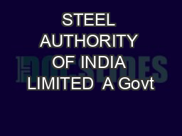 STEEL AUTHORITY OF INDIA LIMITED  A Govt