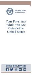 Your Payments While You Are Outside The United States  Contacting Social Security Visit our website Our website www