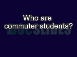 Who are commuter students?