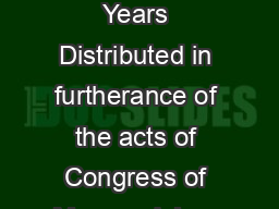 Childhood Years Distributed in furtherance of the acts of Congress of May  and June