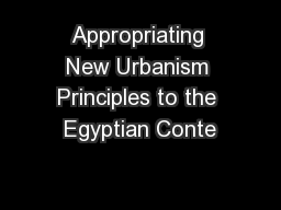 Appropriating New Urbanism Principles to the Egyptian Conte