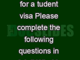 Supplementary nformation form to accompany the application for a tudent visa Please complete the following questions in detail What is your educational ackground Up to Year  or Year  date of graduati