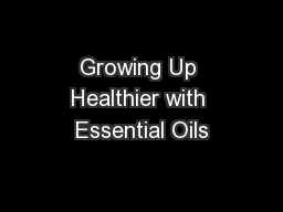 Growing Up Healthier with Essential Oils