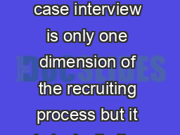 How to ace the case interview  Upfront planning The case interview is only one dimension of the recruiting process but it is typically the part that raises the most anxiety PDF document - DocSlides