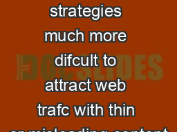 SEO and social media strategies much more difcult to attract web trafc with thin or misleading content
