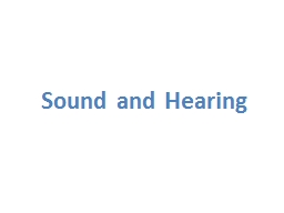 Sound and Hearing PowerPoint PPT Presentation