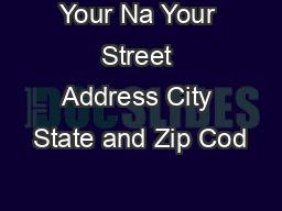 Your Na Your Street Address City State and Zip Cod