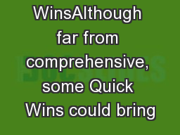 Quick WinsAlthough far from comprehensive, some Quick Wins could bring