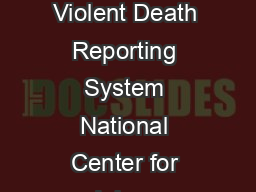 Suicides Due to Alcohol andor Drug Overdose A Data Brief from the National Violent Death Reporting System National Center for Injury Prevention and Control Division of Violence Prevention  Background