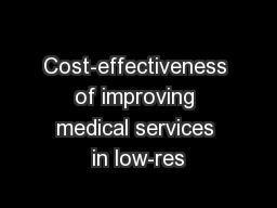 Cost-effectiveness of improving medical services in low-res PowerPoint PPT Presentation