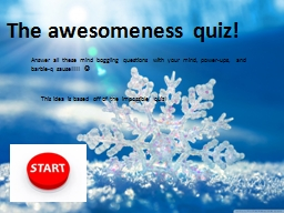 The awesomeness quiz!