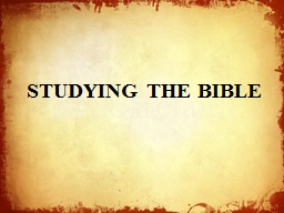 STUDYING THE BIBLE PowerPoint PPT Presentation