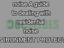 Annoyed by noise A guide to dealing with residential noise ENVIRONMENT PROTECTIO