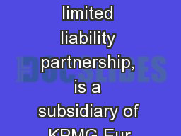 KPMG LLP, a limited liability partnership, is a subsidiary of KPMG Eur