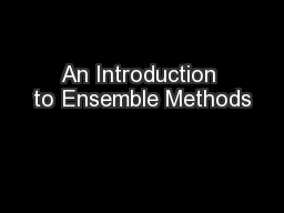 An Introduction to Ensemble Methods