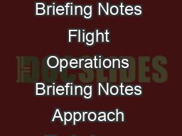 Approach Techniques Flying Stabilized Approaches Flight Operations Briefing Notes Flight Operations Briefing Notes Approach Techniques Flying Stabilized Approaches I Introduction Rushed and unstabili
