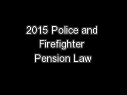 2015 Police and Firefighter Pension Law