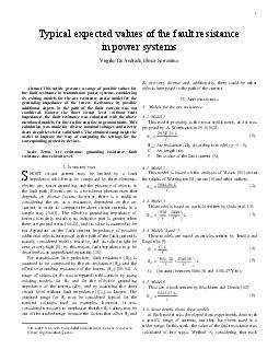 Abstract This article presents a range of possible values for the fault resistance in transmission power systems considering six existing models for the arc resistance and a model for the grounding i