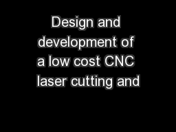 Design and development of a low cost CNC laser cutting and PowerPoint PPT Presentation