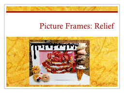 Picture Frames: Relief