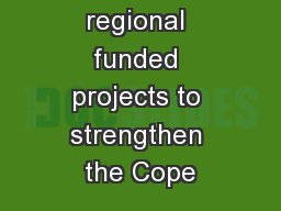 Examples of regional funded projects to strengthen the Cope