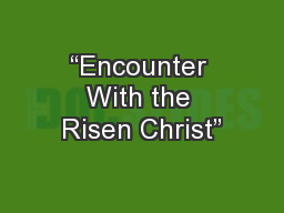 """""""Encounter With the Risen Christ"""" PowerPoint PPT Presentation"""
