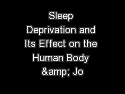 Sleep Deprivation and Its Effect on the Human Body & Jo