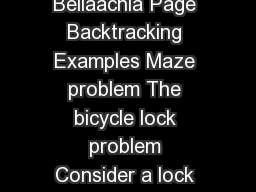 Software Engineering Abdelghani Bellaachia Page Backtracking Examples Maze problem The bicycle lock problem Consider a lock with N switches each of which can be either  or