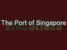 The Port of Singapore
