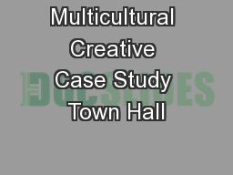 Multicultural Creative Case Study Town Hall