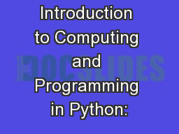 Introduction to Computing and Programming in Python: PowerPoint PPT Presentation