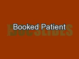 Booked Patient PowerPoint PPT Presentation