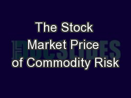 The Stock Market Price of Commodity Risk PowerPoint PPT Presentation
