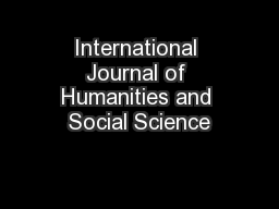 international journal of humanities and social Humanities and social science international journal of humanities and social sciences research is an international peer-reviewed and referred journal published by the british research institute, united kingdom.
