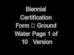 Biennial Certification Form – Ground Water Page 1 of 10   Version