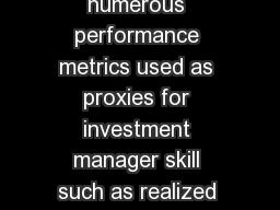 Previous Research on Skill There are numerous performance metrics used as proxies for investment manager skill such as realized alpha and information ratio PDF document - DocSlides