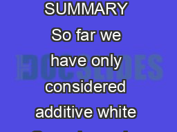 Chapter  Colored noise SUMMARY So far we have only considered additive white Gaussian noise PDF document - DocSlides